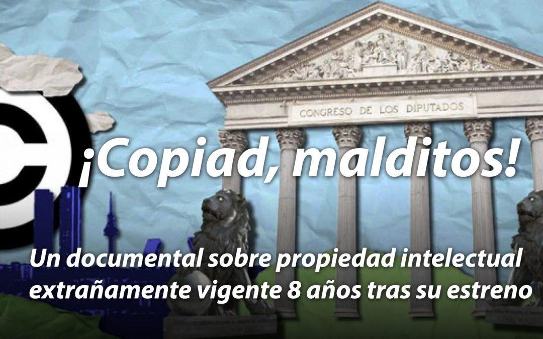 ¡Copiad, malditos! un documental sobre propiedad intelectual que sigue vigente 8 años tras su estreno